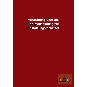 Verordnung Uber Die Berufsausbildung Zur Bestattungsfachkraft by Outlook Verlag