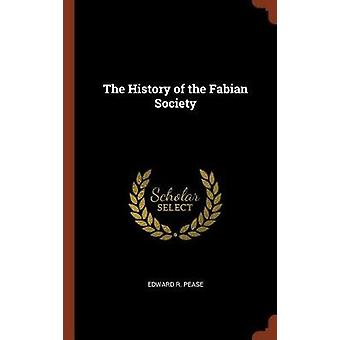 The History of the Fabian Society by Pease & Edward R.