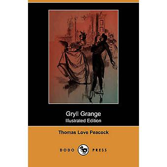 Gryll Grange Illustrated Edition Dodo Press by Peacock & Thomas Love