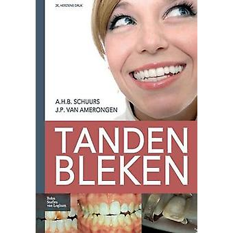 Tanden bleken by Schuurs & A.H.B.