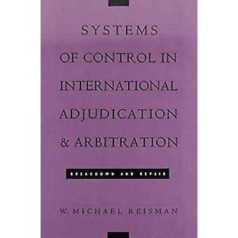 Systems of Control in International Adjudication and Arbitration - Bre