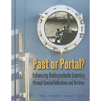 Past or Portal? - Enhancing Undergraduate Learning Through Special Col