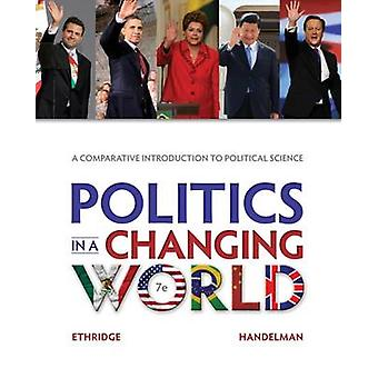 Politics in a Changing World (7th Revised edition) by Marcus E. Ethri