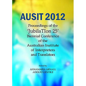 AUSIT 2012 - Proceedings of the  -JubilaTion 25 - Biennial Conference of