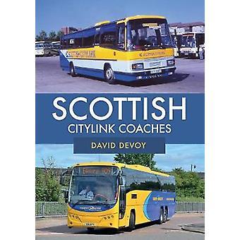 Scottish Citylink Coaches by David Devoy - 9781445691473 Book