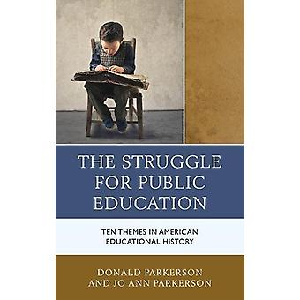 The Struggle for Public Education - Ten Themes in American Educational