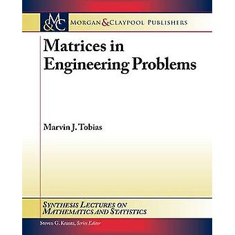 Matrices in Engineering Problems by Marvin J. Tobias - 9781608456581