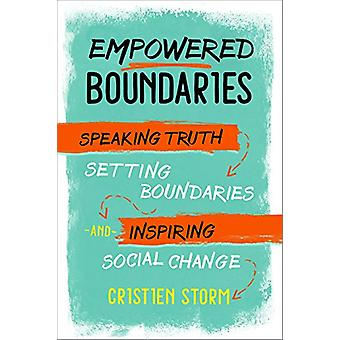 Empowered Boundaries - Speaking  Truth - Setting Boundaries  - and Ins