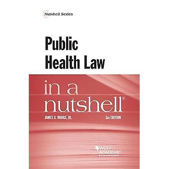 Public Health Law in a Nutshell by James Hodge Jr - 9781634608206 Book