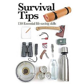 Survival Tips - 150 Essential Life-saving Skills by Clive Johnson - 97