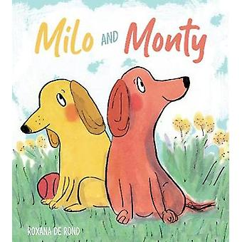 Milo and Monty by Roxana De Rond - 9781786283511 Book