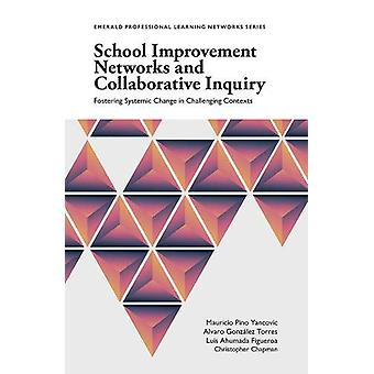 School Improvement Networks and Collaborative Inquiry - Fostering Syst