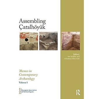 Assembling Catalhoyuk by Ian Hodder - Arkadiusz Marciniak - 978191052
