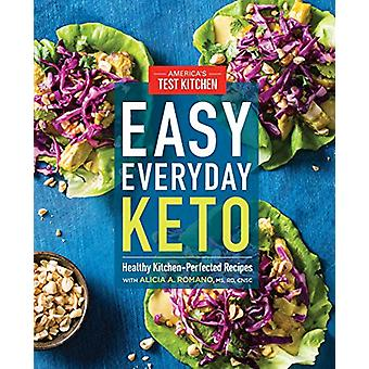 Easy Everyday Keto - Healthy Kitchen-Perfected Recipes for Breakfast -