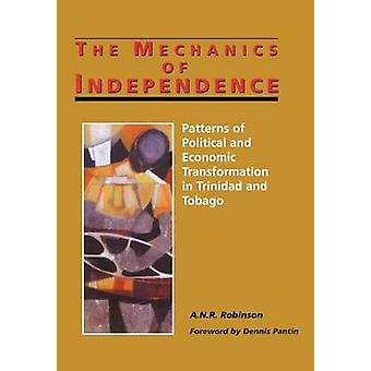 The Mechanics of Independence - Patterns of Political and Economic Tra
