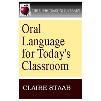 Oral Language for Today's Classroom by Claire Staab - 9780887510465 B