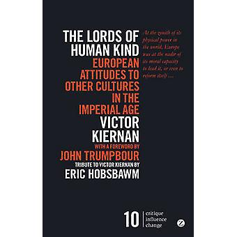 The Lords of Human Kind - European Attitudes to Other Cultures in the