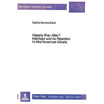 Happily Ever After? - Marriage and Its Rejection in Afro-American Nove