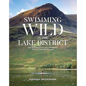Swimming Wild in the Lake District - The most beautiful wild swimming