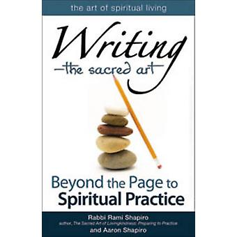 Writing - the Sacred Art - Beyond the Page to Spiritual Practice by Ra