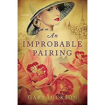 An Improbable Pairing by Gary Dickson - 9781626345799 Book