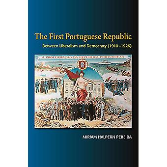 The First Portuguese Republic - Between Liberalism and Democracy (1910