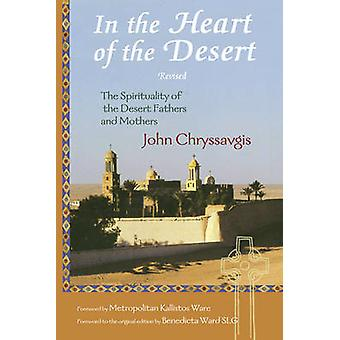 In the Heart of the Desert  Revised the Spirituality of the Desert Fathers and Mothers by John Chryssavgis