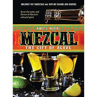 Mezcal - The Gift of Agave by Nancy J. Hajeski - 9781623545253 Book