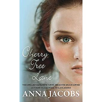 Cherry Tree Lane - The first heartwarming Wiltshire Girls novel by Ann
