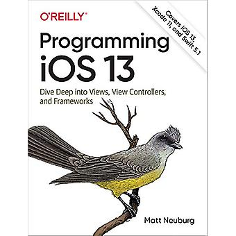 Programming iOS 13 - Dive Deep into Views - View Controllers - and Fra