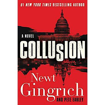 Collusion - A Novel by Newt Gingrich - 9780062859990 Book