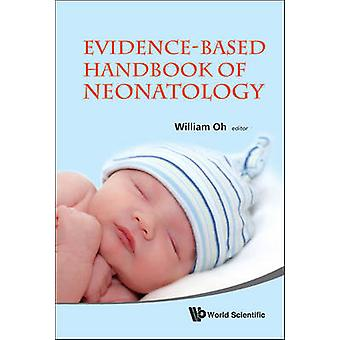 Evidencebased Handbook Of Neonatology by Edited by William Oh
