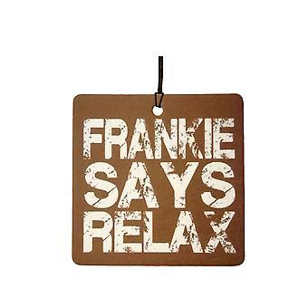 Frankie sagt entspannen Auto Lufterfrischer