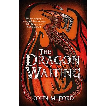 The Dragon Waiting by John M Ford