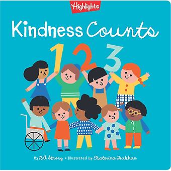 Kindness Counts 123  A Highlights Book about Kindness by R A Strong