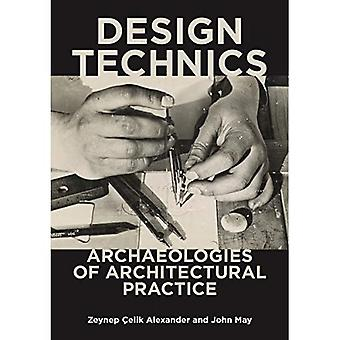 Design Technics: Archaeologies of Architectural Practice