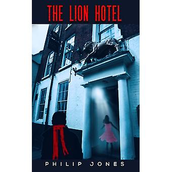 The Lion Hotel von Philip Jones
