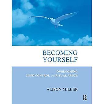 At blive dig selv: Overvinde Tankekontrol og Rituel Misbrug