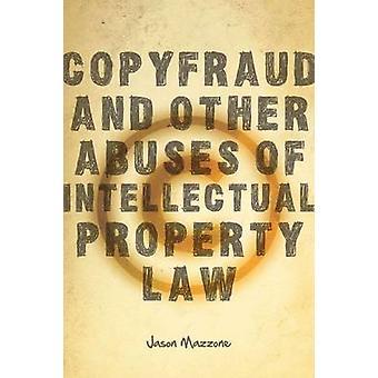 Copyfraud och andra missbruk av immaterialrätt av Jason Mazz