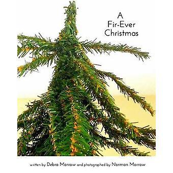 A Fir-Ever Christmas by Debra Morrow - 9781366809803 Book