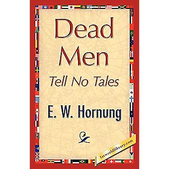 Dead Men Tell No Tales by W Hornung E W Hornung - 9781421848075 Book