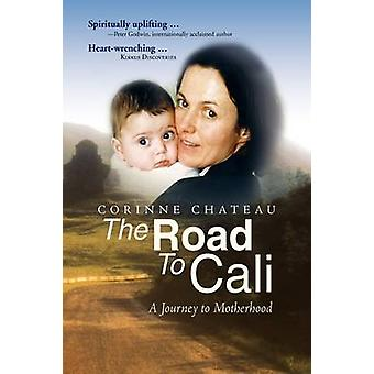 The Road to Cali by Corinne Chateau - 9781425784850 Book
