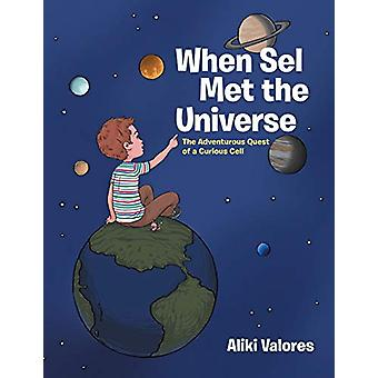 When Sel Met the Universe - The Adventurous Quest of a Curious Cell by
