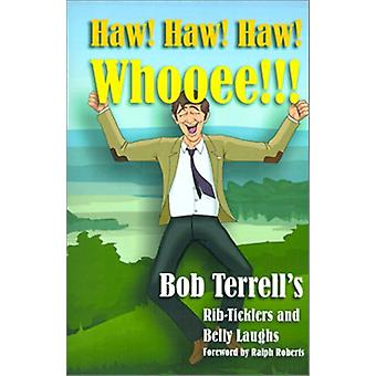 Haw! Haw! Haw! Whooee!!! - The Best of Bob Terrell's Rib-ticklers and