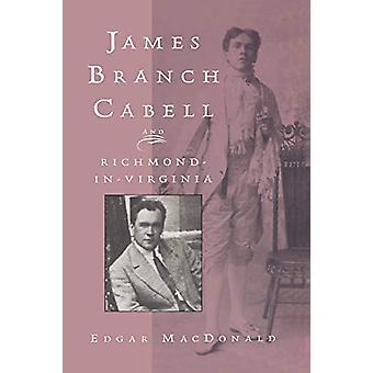 James Branch Cabell and Richmond-In-Virginia by Edgar E. MacDonald -