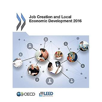 Job creation and local economic development 2016 by Organisation for