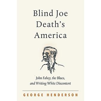 Blind Joe Deaths America door George Henderson