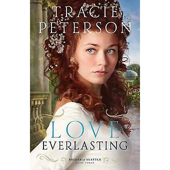 Love Everlasting by Tracie Peterson