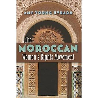 The Moroccan Womens Rights Movement by Amy Young Evrard