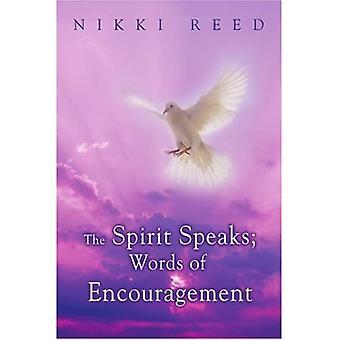 The Spirit Speaks; Words of Encouragement